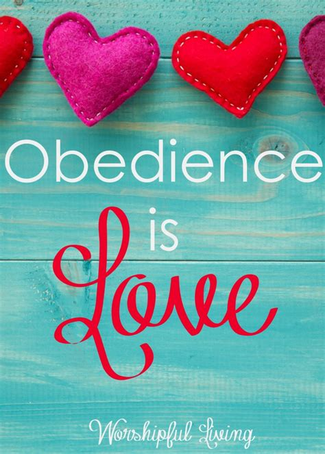 how does it take to obedience a obedience is worshipful living