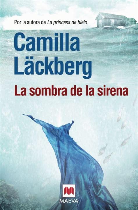 libro sirena la la sombra de la sirena camilla lackberg comprar el libro