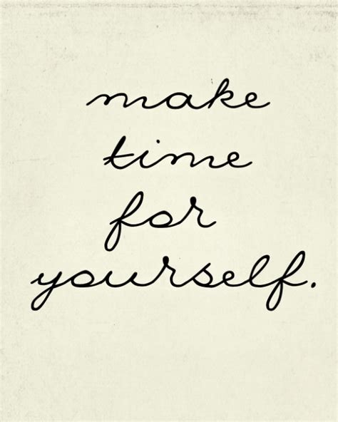 How To Make Time For Yourself by Make Time For Yourself Pictures Photos And Images For