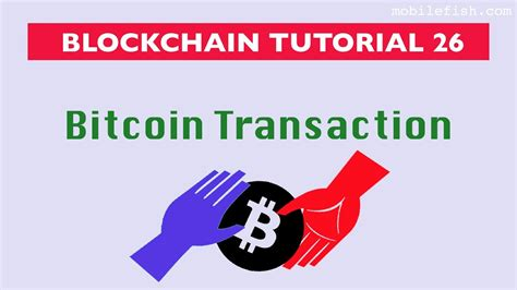 bitcoin tutorial youtube blockchain tutorial 26 bitcoin transaction youtube