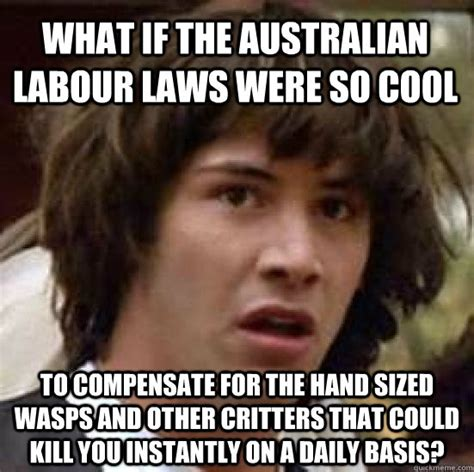 So Cool Meme - what if the australian labour laws were so cool to
