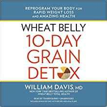 Wheat Belly 10 Day Detox Results by Wheat Belly 10 Day Grain Detox Reprogram Your For