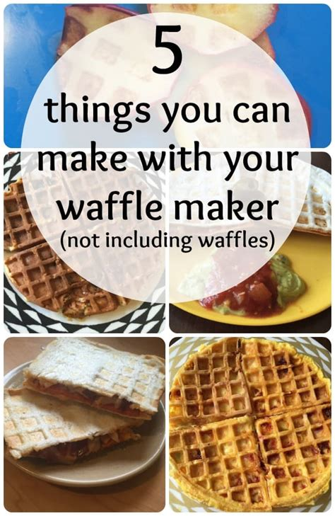 five things you can make using a wafflemaker and none of them are waffles the diary of a