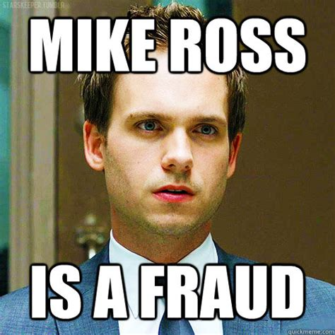 Suits Meme - mike ross is a fraud mike ross from suits quickmeme