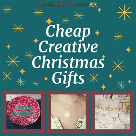 34 cheap creative christmas gifts allfreechristmascrafts com