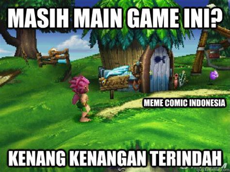 Indonesian Meme - masih main game ini kenang kenangan terindah meme comic