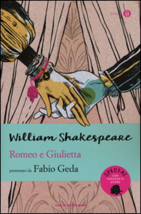 romeo e giulietta shakespeare testo romeo e giulietta testo inglese a fronte william