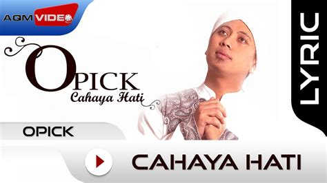 film cahaya hati youtube opick cahaya hati official lyric video youtube