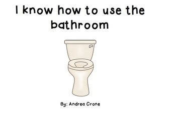 Using The Bathroom by Social Story I How To Use The Bathroom By The
