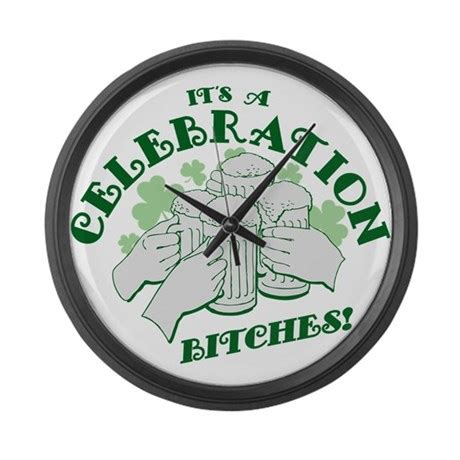Its A Celebration Bitches by Its A Celebration Bitches Large Wall Clock By