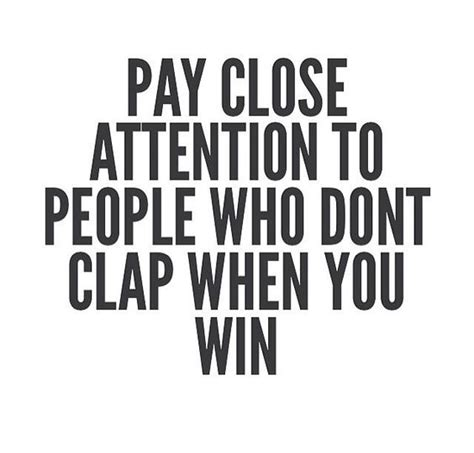 Attention All Leo Wants You by Pay Attention To Who Don T Clap When You Win