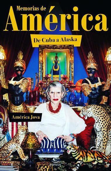 libro memorias de amrica la madre de alaska publica sus memorias memorias de am 233 rica de cuba a alaska jenesaispop com