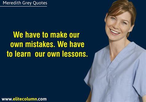 meredith grey quotes 10 best meredith grey quotes from grey s anatomy elitecolumn