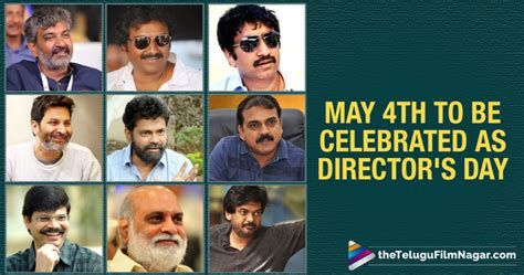 In Telugu Industry by May 4th To Be Celebrated As Director S Day Telugu