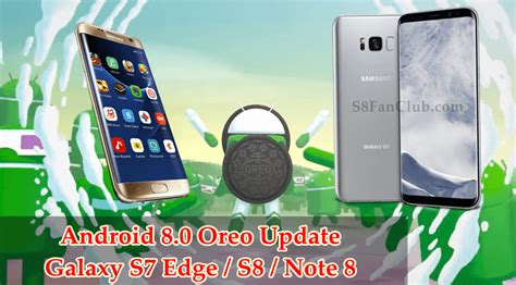 When Android 8 For S7 Edge by Android O 8 0 Oreo To Be Updated For Galaxy S7 Edge