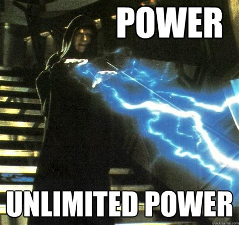 Electricity Meme - unlimited power palpatine memes