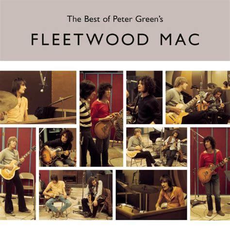 fleetwood mac best of album the best of green s fleetwood mac fleetwood mac