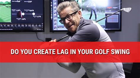 do you swing do you create lag in your golf swing youtube