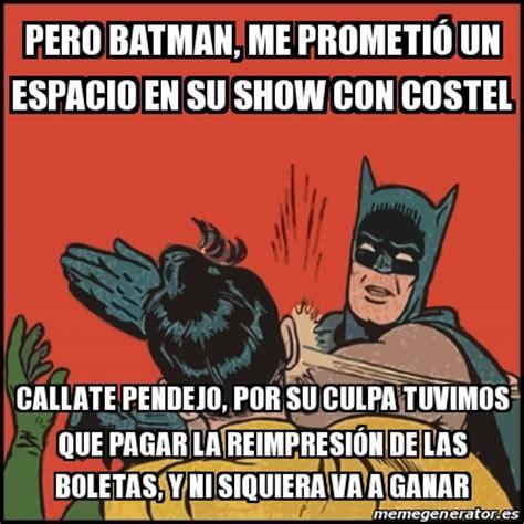 Memes De Batman Y Robin En Espaã Ol - meme batman slaps robin pero batman me prometi 211 un