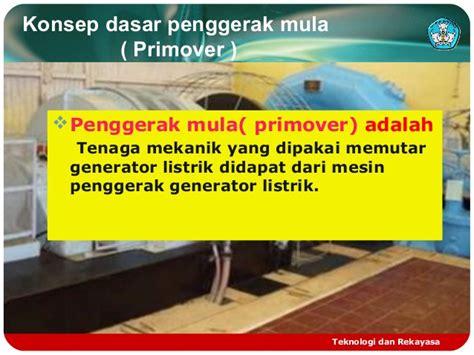 Mesin Penggerak Utama Prime Mover Original kk01 memahami sistem pembangkitan tenaga listrik sesuai