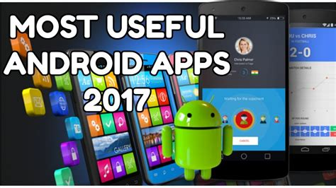 useful android apps top 5 most useful android apps march 2017 best android apps of 2017