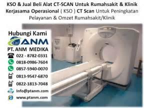 Jual Gambar Mesin Scanner by Jual Mesin Ct Scan Kerjasama Operasional Alat Kesehatan
