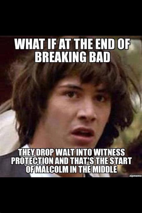 Breaking Bad Malcolm In The Middle Meme - breaking bad malcolm in the middle bb stuff pinterest