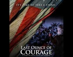 Last Ounce Of Courage 2012 Last Ounce Of Courage Aims To Fuel Dialogue On Religious Freedom