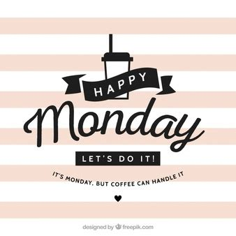 happy monday vectors, photos and psd files | free download