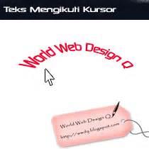 membuat blog yang banyak dikunjungi membuat teks yang mengikuti kursor blog world web design q
