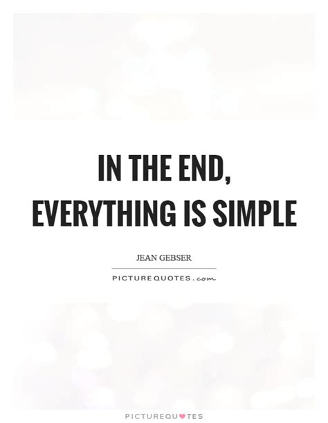 simple quotes in the end everything is simple picture quotes