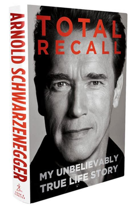 total recall my unbelievably true life story book arnold arnold schwarzenegger s total recall book cover art revealed