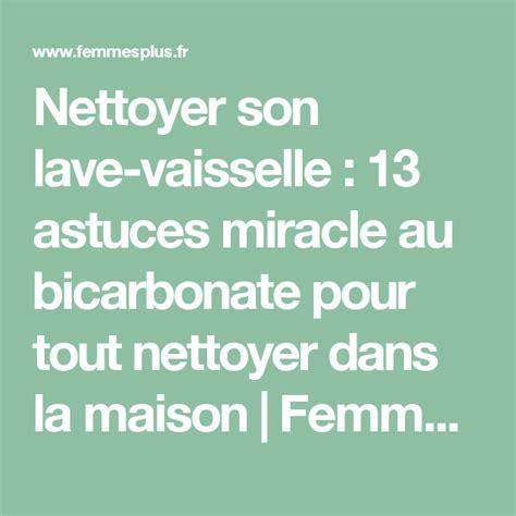 Nettoyer Machine à Laver Encrassée by Nettoyer Lave Vaisselle 13 Astuces Miracle Au