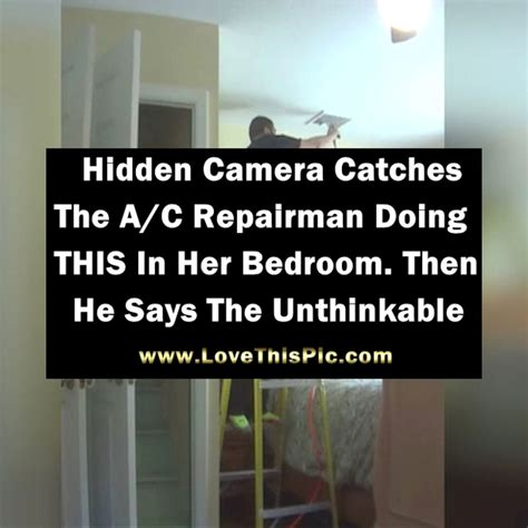 hidden bedroom cameras hidden camera catches the a c repairman doing this in her