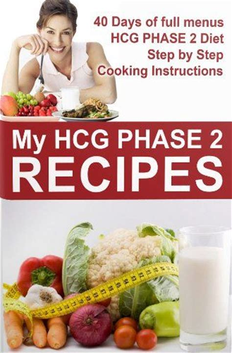 Hcg Detox Phase by Hcg Recipes Quot My Hcg Phase 2 Recipes Quot Is The Hcg Diet