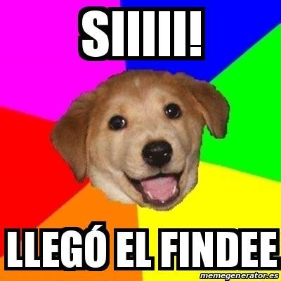 Advice Dog Meme Generator - meme advice dog siiiii lleg 243 el findee 22673959