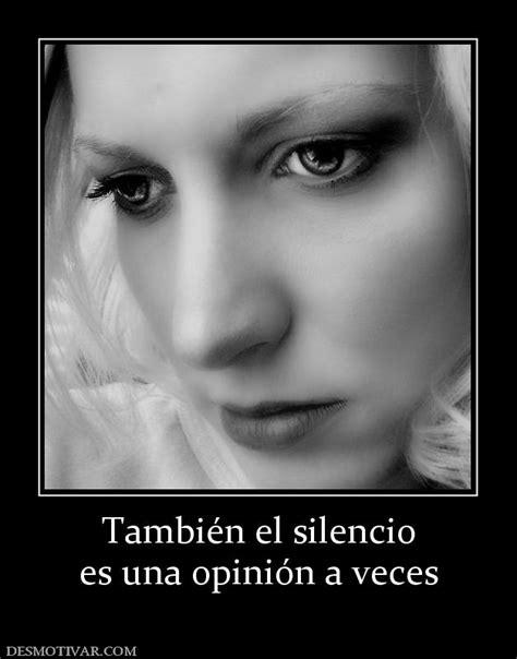 el silencio de las 8422621630 desmotivaciones tambi 233 n el silencio es una opini 243 n a veces