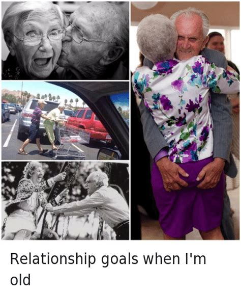 Relationship Goals Meme - relationship goals when i m old funny meme on sizzle