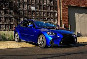 Lexus Is350 F Sport Price 2017 Lexus Is350 F Sport Review A Stylish Sensible