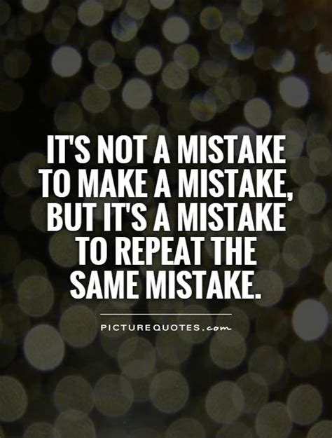 mistakes quotes mistake quotes mistake sayings mistake picture quotes