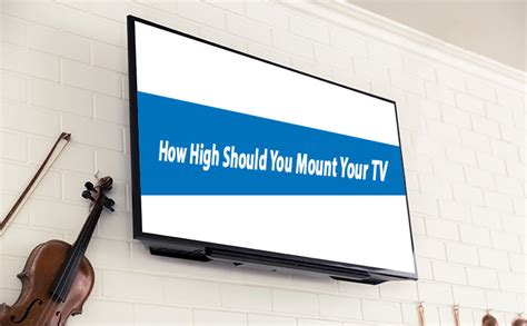 how high should you mount your tv tvsguides