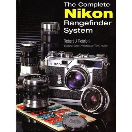 the complete nikon rangefinder system robert j rotoloni