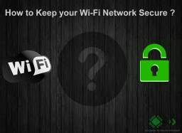 how to keep your wi fi network secure tech legends