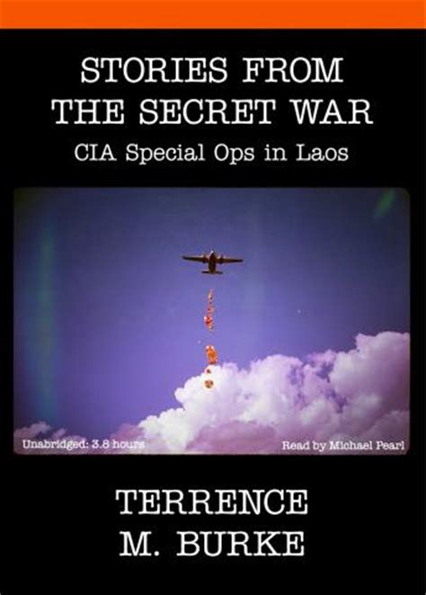 breaking cover my secret in the cia and what it taught me about what s worth fighting for books stories from the secret war cia special ops in laos audio