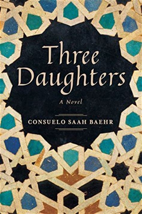three daughters of books three daughters by consuelo saah baehr reviews