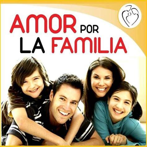 imagenes de la familia amor amor por la familia red mundial de oraci 243 n del papa
