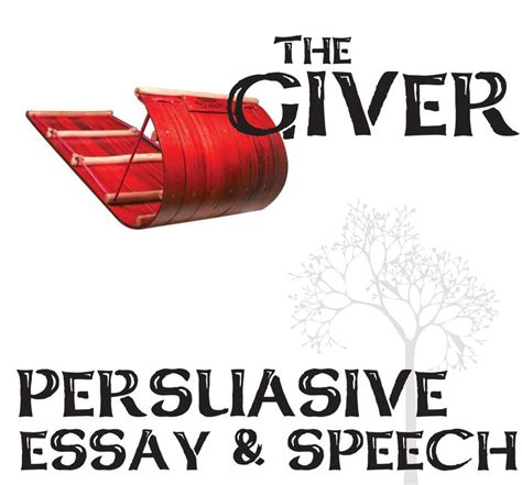 themes and exles in the giver giver essay and speech persuasive students are given 3