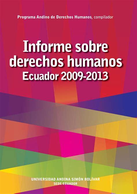 Ecuador Derechos Humanos Informes | informe de derechos humanos 2009 2013 by programa andino