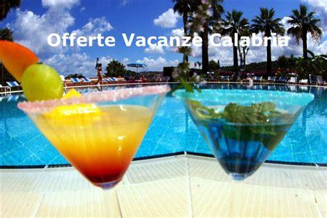 vacanze in calabria offerte vacanze calabria offerte mare in calabria 2018