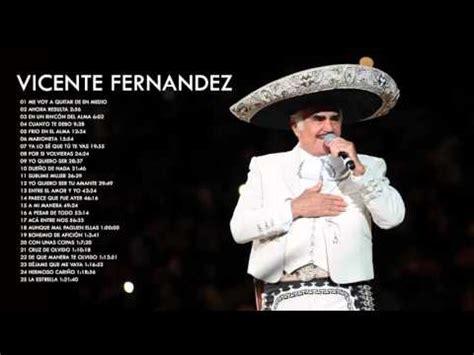 free lista de canciones de vicente fernandez vicente fernandez mix exitos 2016 grandes canciones